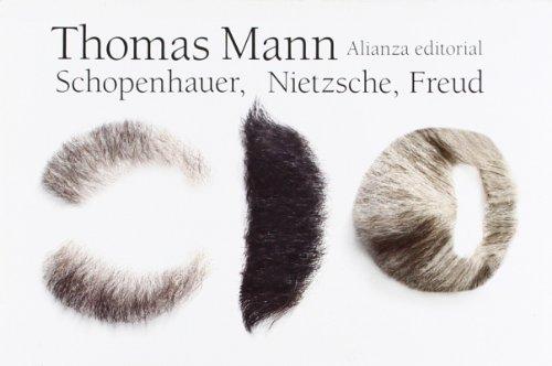 Schopenhauer, Nietzsche, Freud (El Libro De Bolsillo - Humanidades) por Thomas Mann