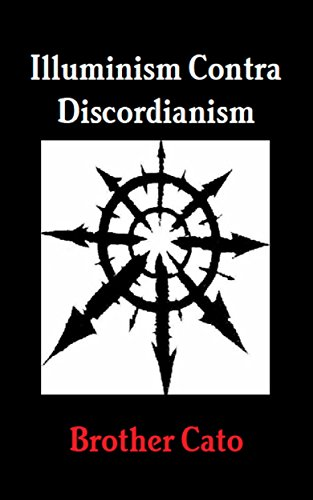 Illuminism Contra Discordianism by [Cato, Brother]