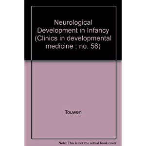 Neurological Development in Infancy (Clinics in developmental medicine)