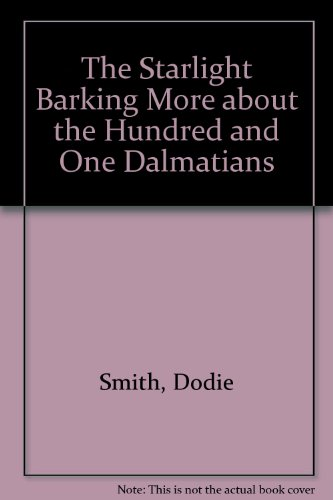 The starlight barking : more about the hundred and one dalmatians