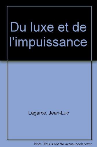 Du luxe et de l'impuissance par Jean-Luc Lagarce