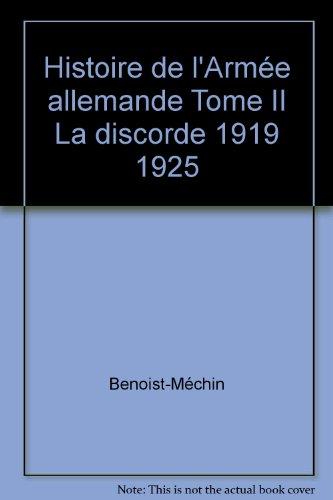 Histoire de l'Armée allemande Tome II La discorde 1919 1925