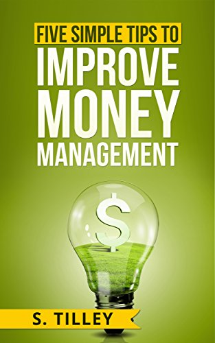 Money Management: Five Simple Tips to Improve Money Management (English Edition)