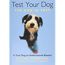 Test Your Dog: Is Your Dog an Undiscovered Genius? by Rachel Federman (2015-09-24)