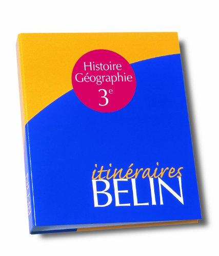 Histoire et géographie 3e - le casseur itinéraires pour le professeur