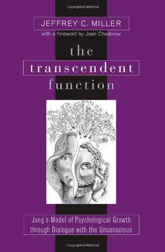 The Transcendent Function: Jung's Model of Psychological Growth Through Dialogue With the Unconscious by Miller, Jeffrey C. (2004) Paperback