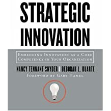 Strategic Innovation: Embedding Innovation as a Core Competency in Your Organization (Jossey-Bass Business & Management (Hardcover)) (Paperback) - Common