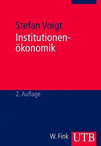 Institutionenökonomik: Neue Ökonomische Bibliothek by Stefan Voigt (2009-05-20)