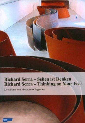 Richard Serra - Thinking on your feet - Sehen ist denken