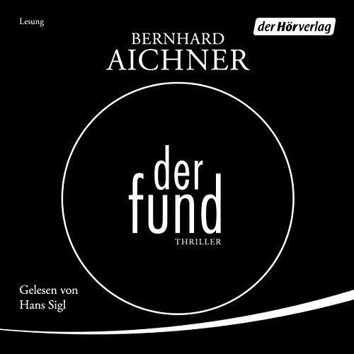 Buchseite und Rezensionen zu 'Der Fund' von Bernhard Aichner