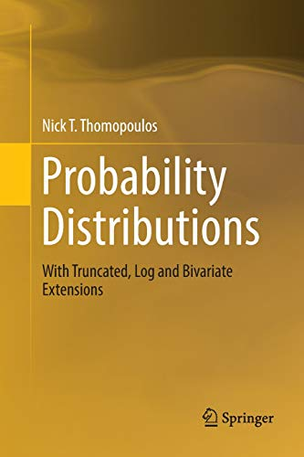 Probability Distributions: With Truncated, Log and Bivariate Extensions