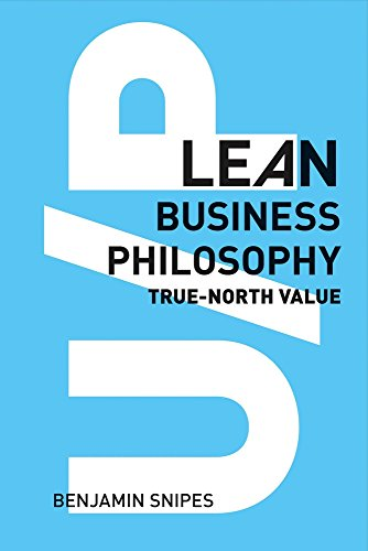 u-p-lean-business-philosophy-true-north-value