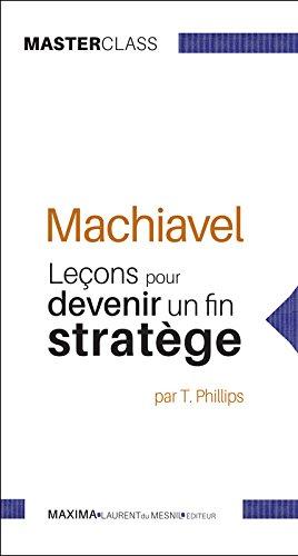 Machiavel : leons pour devenir un fin stratge