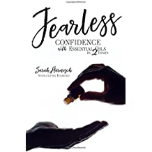 Fearless: Confidence with Essential Oils in 2 Hours