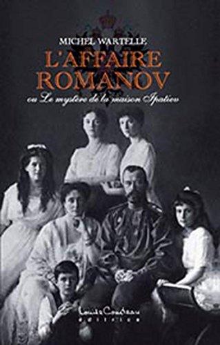 Affaire Romanov ou le mystère de la maison Ipatiev