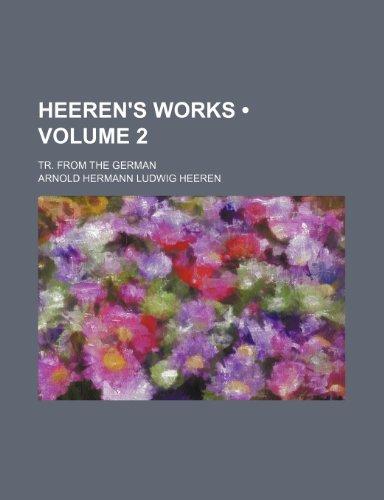 Heeren's works (Volume 2 ); Tr. from the German