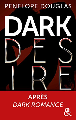 Dark Desire : La suite de Dark Romance, plus intense que le New Adult (&H)