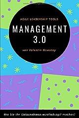 Management 3.0: Agile Leadership Tools: Wie Sie Ihr Unternehmen wirklich agil machen! Taschenbuch