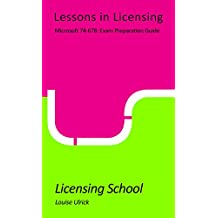 Microsoft 74-678: Exam Preparation Guide: Lessons in Licensing (English Edition)