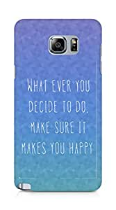AMEZ whatever you decide to do it happy Back Cover For Samsung Galaxy Note 5