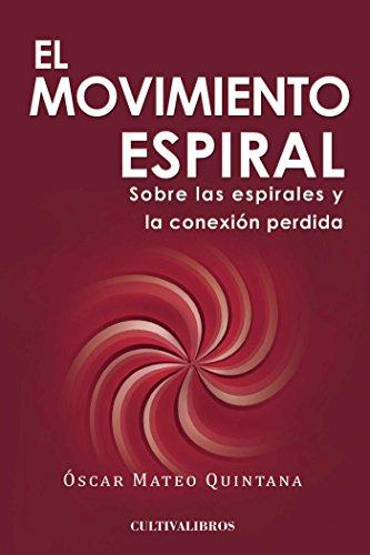 El movimiento espiral. Sobre las espirales y la conexión perdida (Cultiva)