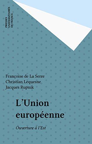 L'Union européenne: Ouverture à l'Est (Politique d'aujourd'hui) par Françoise de La Serre