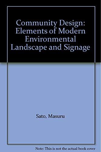 Community Design: Elements of Modern Environmental Landscape and Signage