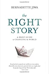The Right Story: A brief guide to changing the world Paperback