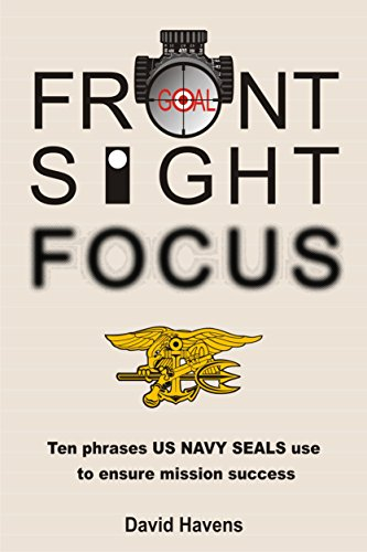 front-sight-focus-ten-phrases-us-navy-seals-use-to-ensure-mission-success-english-edition