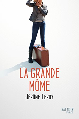 La grande môme (LE RAT NOIR) par Jérôme Leroy