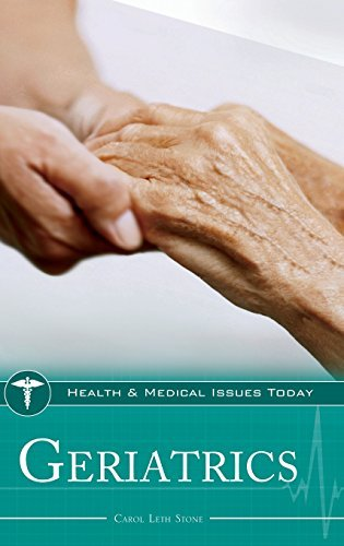 Geriatrics (Health and Medical Issues Today) by Carol Leth Stone (2011-04-07)