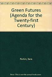 Green Futures (Agenda for the Twenty-first Century)
