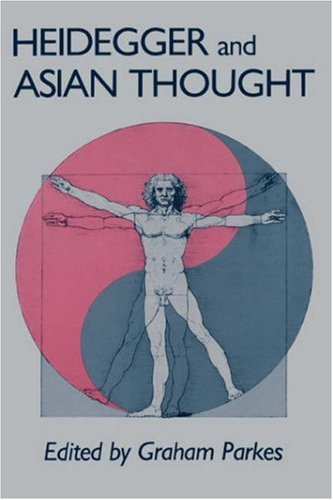 Parkes: Heidegger/Asian Thot Paper (National Foreign Language Center Technical Reports)