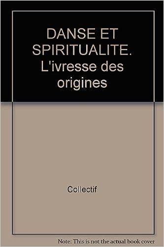 Livre à télécharger gratuitement DANSE ET SPIRITUALITE. L'ivresse des origines PDF ePub iBook 2911606337