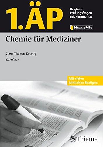 1.ÄP - Chemie für Mediziner (GK + ÄP /Original-Prüfungsfragen mit Kommentar / Prüfungsfragen für die Ärztlichen Prüfungen (ÄP) nach alter und neuer Approbationsordnung) (Ap Chemie)