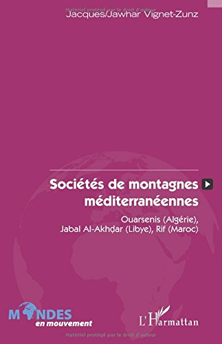 Sociétés de montagnes méditerranéennes: Ouarsenis (Algérie), Jabal Al-Akhdar (Libye), Rif (Maroc)