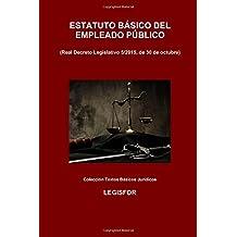 Estatuto Básico del Empleado Público (Real Decreto Legislativo 5/2015): 2.ª edición (2016). Colección Textos Básicos Jurídicos