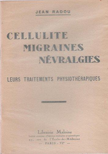cellulite, migraines, névralgies. leurs traitements ohysiothérapiques