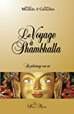 Le voyage à Shambhalla: Un pèlerinage vers soi