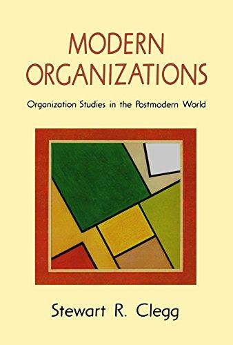Modern Organizations: Organization Studies In The Postmodern World