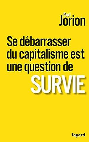 Se débarrasser du capitalisme est une question de