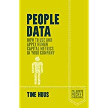People Data: How to Use and Apply Human Capital Metrics in your Company