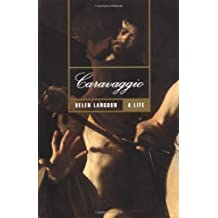 Caravaggio: A Life by Helen Langdon (2000-07-20)