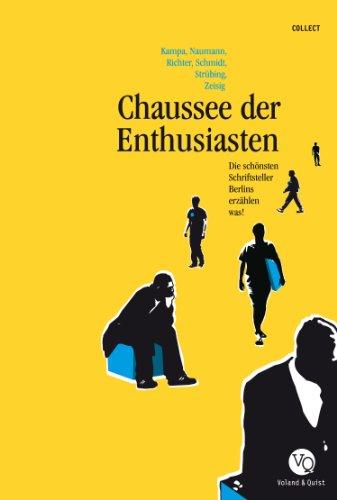 Chaussee der Enthusiasten: Die schönsten Schriftsteller Berlins ...