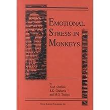 [(Emotional Stress in Monkeys)] [ By (author) A.M. Chirkov, By (author) Etc., By (author) S. K Chirkova, By (author) M. G Tsuliya, Translated by Jeanne E. Farrow ] [August, 1995]