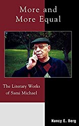 More and More Equal: The Literary Works of Sami Michael by Nancy E. Berg (2004-12-28)