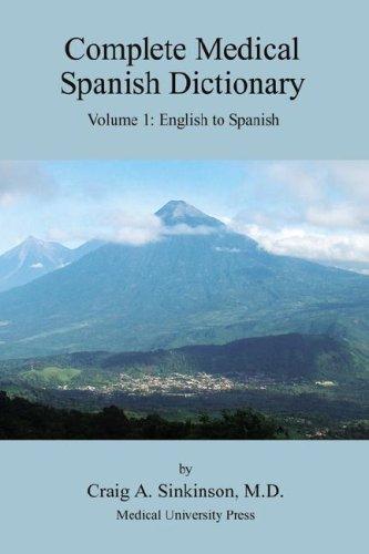 Complete Medical Spanish Dictionary Volume 1: English to Spanish por Craig Alan Sinkinson