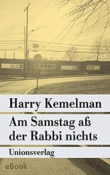 Am Samstag aß der Rabbi nichts: Kriminalroman. Durch die Woche mit Rabbi Small (Der zweite Fall) (Unionsverlag Taschenbücher 710)