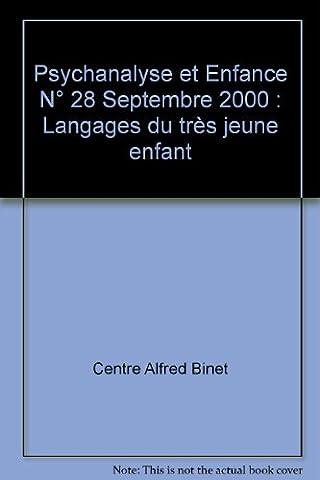 Psychanalyse et Enfance N° 28 Septembre 2000 : Langages du très jeune enfant