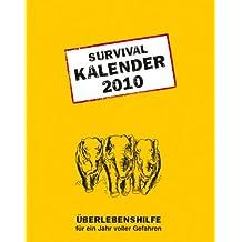 Survival Kalender klein 2010: Überlebenshilfe für ein Jahr voller Gefahren